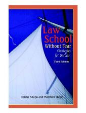 Law School Without Fear: Strategies Forsuccess, Edition 3