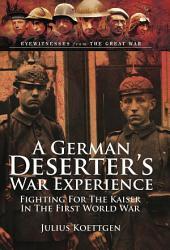 A German Deserter s War Experiences PDF