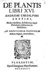 De Plantis: libri XVI.