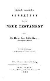 Kritisch exegetischer Kommentar uber das Neue Testament: Abtheil. I, 2e häfte, II, III, IV, V-VII, IX, XIII-XVI.