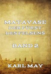 Matavase, der Fürst des Felsens, Band 2: Band 2