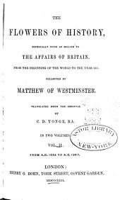 The Flowers of History, Especially Such as Relate to the Affairs of Britain: From the Beginning of the World to the Year 1307, Volume 2