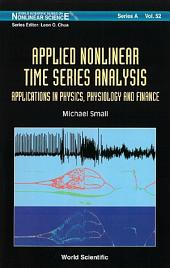 Applied Nonlinear Time Series Analysis: Applications In Physics, Physiology And Finance