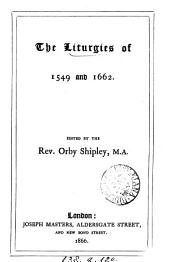 The liturgies of 1549 and 1662, ed. by O. Shipley