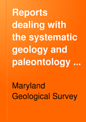Reports Dealing with the Systematic Geology and Paleontology of Maryland: Volume 6, Parts 1-2