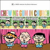 Chewing Gum in Church