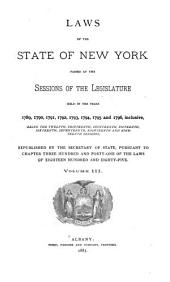 Laws of the State of New York: Passed at the Sessions of the Legislature Held in the Years 1777-1801, Being the First Twenty-four Sessions, Volume 3