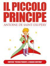 """IL PICCOLO PRINCIPE di Antoine de Saint-Exupéry (extra: """"Piccolo Principe, il viaggio continua"""" di Ilenia Iadicicco)"""