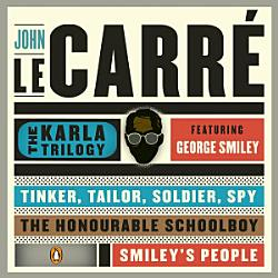 The Karla Trilogy Digital Collection Featuring George Smiley Book PDF