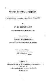 The Humorist: A Companion for the Christmas Fireside, Volume 1
