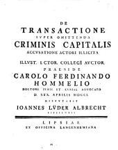 De transactione svper omittenda criminis capitalis accvsatione actori illicita: Disputatio inauguralis