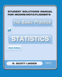 Student Solutions Manual for Moore Notz Fligner s the Basic Practice of Statistics