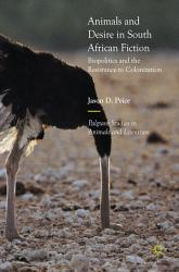 Animals and Desire in South African Fiction PDF