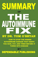 Summary of the Autoimmune Fix by Tom O Bryan