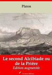 Le second Alcibiade ou de la Prière: Nouvelle édition augmentée