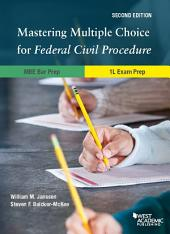Mastering Multiple Choice for Federal Civil Procedure MBE Bar Prep and 1L Exam Prep: Edition 2