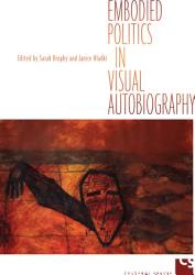 Embodied Politics In Visual Autobiography Book PDF