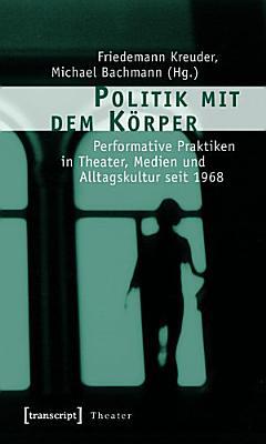 Politik mit dem K  rper PDF