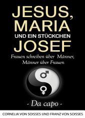 Jesus, Maria & ein Stückchen Josef - Da capo