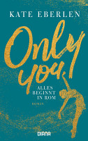 Only you     Alles beginnt in Rom PDF