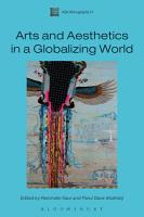 Arts and Aesthetics in a Globalizing World PDF