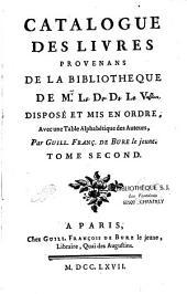 Catalogue des livres provenans de la bibliothèque de M. L. D. D. V. L. [le duc de La Vallière] disposé et mis en ordre... par Guill. François De Bure le jeune