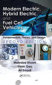 Modern Electric, Hybrid Electric, and Fuel Cell Vehicles: Fundamentals, Theory, and Design, Second Edition, Edition 2