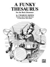 A Funky Thesaurus for the Rock Drummer: Features Afro-Cuban Rhythms & Odd-Meter Rock Beats for Drum Set