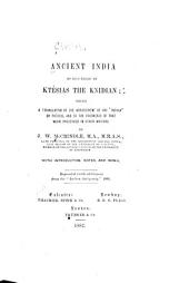"Ancient India as Described by Ktesias the Knidian: Being a Translation of the Abridgement of His ""Indika"" by Photios, and of the Fragments of that Work Preserved in Other Writers"