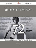 Dumb Terminal 72 Success Secrets - 72 Most Asked Questions on Dumb Terminal - What You Need to Know