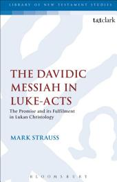 The Davidic Messiah in Luke-Acts: The Promise and its Fulfilment in Lukan Christology