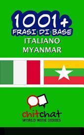 1001+ frasi di base italiano - Myanmar