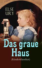 Das graue Haus (Kinderklassiker) - Vollständige Ausgabe