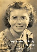Joyce, An Ordinary Person: My Life in My Words