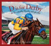 D is for Derby: A Kentucky Derby Alphabet: A Kentucy Derby Alphabet