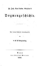 Lehrbuch der Kirchengeschichte: Die Dogmengeschichte / aus seinem Nachlasse hrsg. von E.R. Redepenning, Band 6