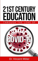 21st Century Education Through The Lens of COVID-19