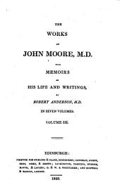 The Works of John Moore, M. D.: With Memoirs of His Life and Writings, Volume 3