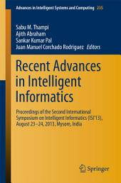 Recent Advances in Intelligent Informatics: Proceedings of the Second International Symposium on Intelligent Informatics (ISI'13), August 23-24 2013, Mysore, India