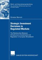 Strategic Investment Decisions in Regulated Markets PDF