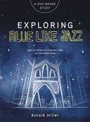 Exploring Blue Like Jazz DVD Based Study