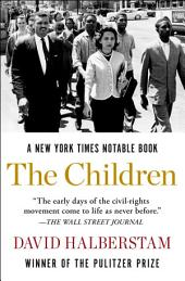 The Children: The Young Men and Women of the Civil Rights Movement