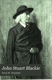John Stuart Blackie: A Biography