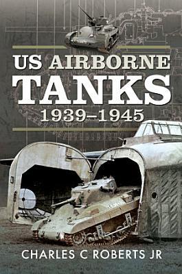 US Airborne Tanks  1939   1945