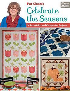 Pat Sloan s Celebrate the Seasons Book