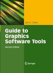 Guide to Graphics Software Tools: Edition 2
