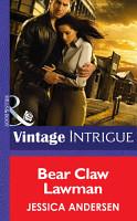 Bear Claw Lawman  Mills   Boon Intrigue   Bear Claw Creek Crime Lab  Book 10  PDF