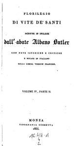 Florilegio di vite de'Santi con note istoriche e critiche, e secate in Italiano sulla libera versione francese: Volume 2;Volume 4