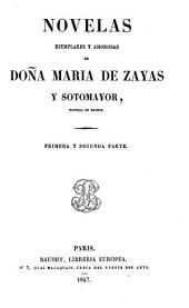 Novelas ejemplares y amorosas de doña María de Zayas y Sotomayor, natural de Madrid: primera y segunda parte
