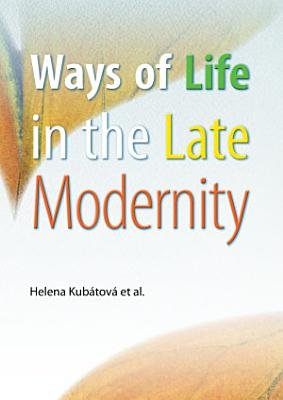 Ways of Life in the Late Modernity PDF